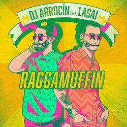 DJ ARROCIN FEAT LASAI - RAGGAMUFFIN