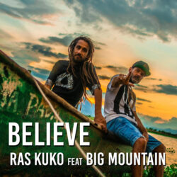 RAS KUKO FEAT BIG MOUNTAIN - BELIEVE